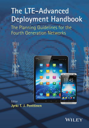 The LTE-Advanced Deployment Handbook: The Planning Guidelines for the Fourth Generation Networks (1118484800) cover image