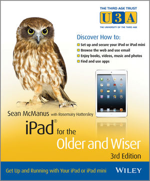 iPad for the Older and Wiser: Get Up and Running with Your iPad or iPad mini, 3rd Edition (1118635000) cover image