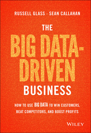 The Big Data-Driven Business: How to Use Big Data to Win Customers, Beat Competitors, and Boost Profits (1118889800) cover image