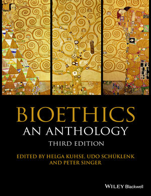 Bioethics: An Anthology, 3rd Edition
