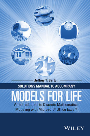 Solutions Manual to Accompany Models for Life: An Introduction to Discrete Mathematical Modeling with Microsoft Office Excel (1119039800) cover image