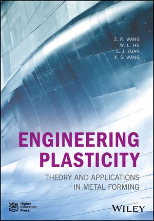 Engineering Plasticity: Theory and Applications in Metal Forming