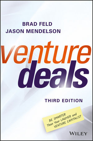 Venture Deals: Be Smarter Than Your Lawyer and Venture Capitalist, 3rd Edition (1119259800) cover image