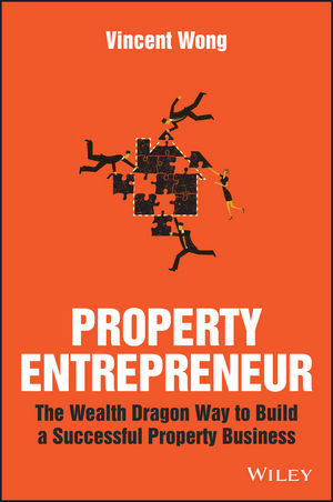 Property Entrepreneur: The Wealth Dragon Way to Build a Successful Property Business