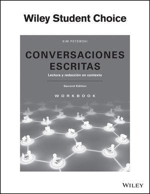 Conversaciones escritas: Lectura y redacción en contexto Workbook, 2nd Edition