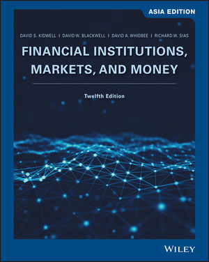 Financial Institutions: Markets, and Money, 12th Edition, Asia Edition