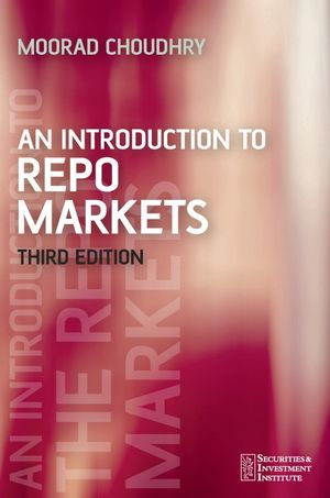 An Introduction to Repo Markets, 3rd Edition (1119995000) cover image