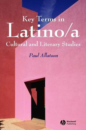 Key Terms in Latino/a Cultural and Literary Studies (1405102500) cover image