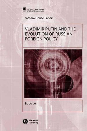 Vladimir Putin and the Evolution of Russian Foreign Policy (1405103000) cover image