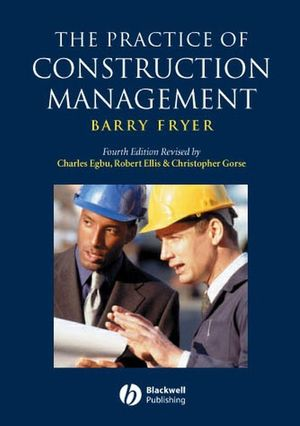 The Practice of Construction Management: People and Business Performance, 4th Edition