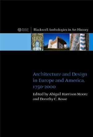 Architecture and Design in Europe and America: 1750 - 2000 (1405115300) cover image
