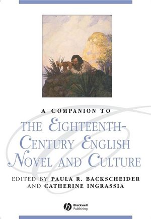 A Companion to the Eighteenth-Century English Novel and Culture (1405154500) cover image
