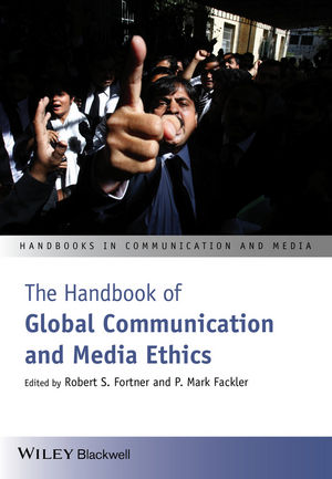 The Handbook of Global Communication and Media Ethics (1444390600) cover image