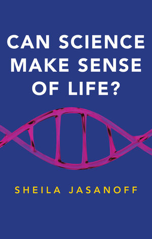 Can Science Make Sense of Life?