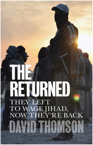 The Returned: They Left to Wage Jihad, Now They're Back