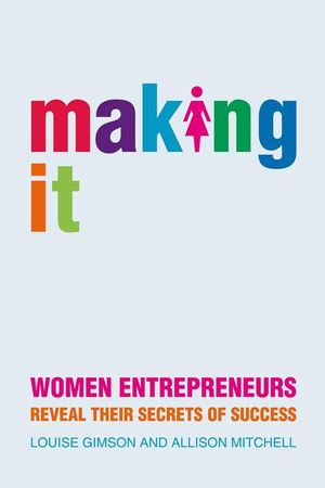 Making It: Women Entrepreneurs Reveal Their Secrets of Success (1841127000) cover image