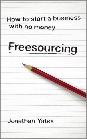 Freesourcing: How To Start a Business with No Money (1906465800) cover image
