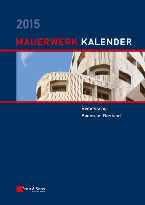 Mauerwerk Kalender 2015: Bemessung, Bauen im Bestand (3433605300) cover image