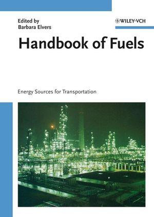 Handbook of Fuels: Energy Sources for Transportation