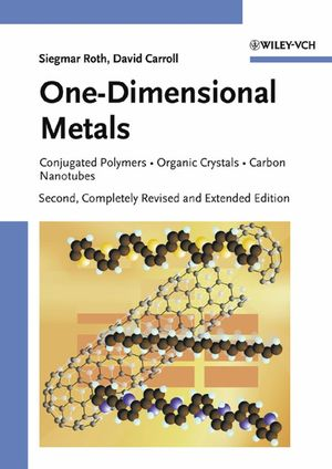 One-Dimensional Metals: Conjugated Polymers, Organic Crystals, Carbon Nanotubes, 2nd Edition