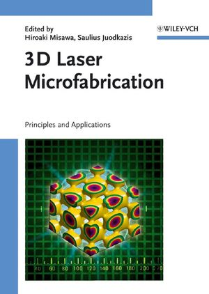 3D Laser Microfabrication: Principles and Applications (3527608400) cover image