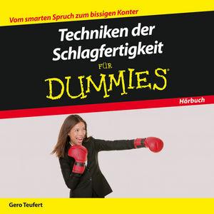 Techniken der Schlagfertigkeit für Dummies Das Horbuch