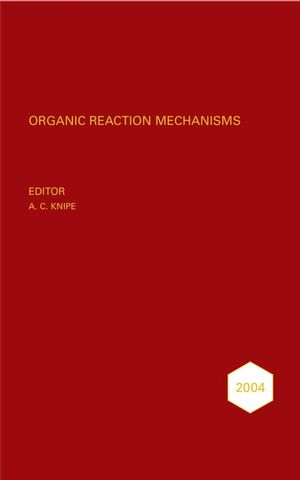 Organic Reaction Mechanisms 2004: An annual survey covering the literature dated January to December 2004 (0470066601) cover image