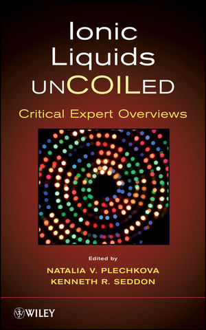 Ionic Liquids UnCOILed: Critical Expert Overviews (0470074701) cover image