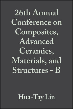 26th Annual Conference on Composites, <span class='search-highlight'>Advanced</span> Ceramics, <span class='search-highlight'>Materials</span>, and Structures - B, Volume 23, Issue 4