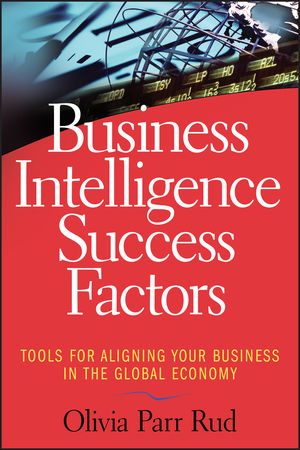 Business Intelligence Success Factors: Tools for Aligning Your Business in the Global Economy (0470392401) cover image