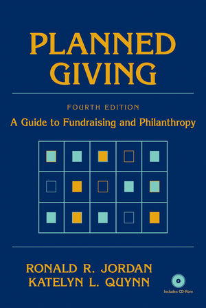 Planned Giving: A Guide to Fundraising and Philanthropy, 4th Edition (0470436301) cover image