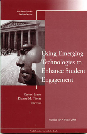 Using Emerging Technologies to Enhance Student Engagement: New Directions for Student Services, Number 124 (0470447001) cover image