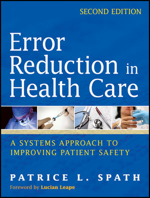 Error Reduction in Health Care: A Systems Approach to Improving Patient Safety, 2nd Edition (0470502401) cover image