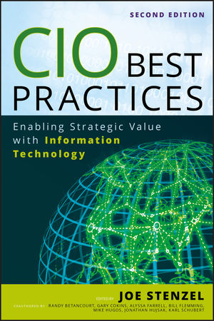 CIO Best Practices: Enabling Strategic Value With Information Technology, 2nd Edition