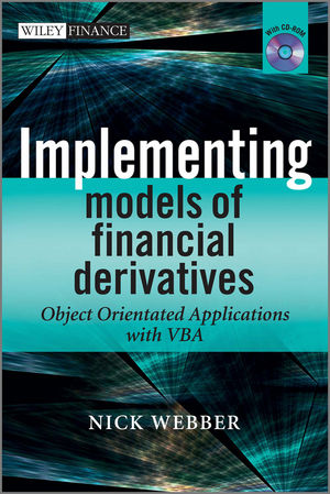 Implementing Models of Financial Derivatives: Object Oriented Applications with VBA, with CD-ROM