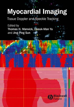 Myocardial Imaging: Tissue Doppler and Speckle Tracking (0470766301) cover image