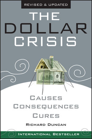 The Dollar Crisis: Causes, Consequences, Cures, Revised and Updated (0470821701) cover image