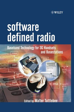 Software Defined Radio: Baseband Technologies for 3G Handsets and Basestations