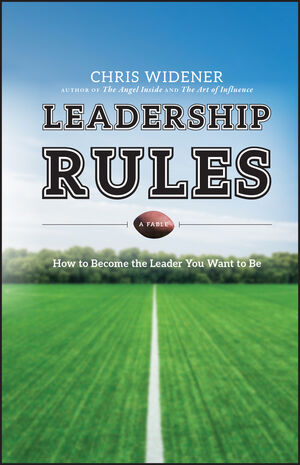 Leadership Rules: How to Become the Leader You Want to Be (0470931701) cover image