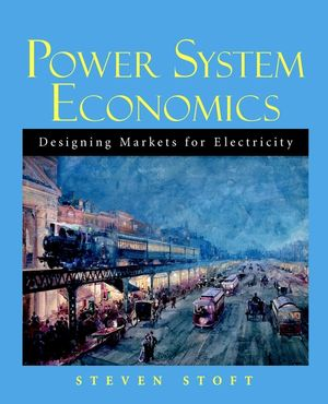 Power System Economics: Designing Markets for Electricity (0471150401) cover image
