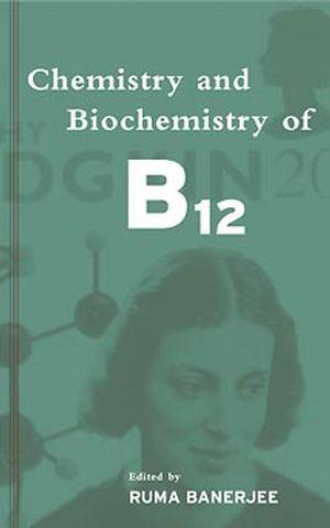 Chemistry and Biochemistry of B12