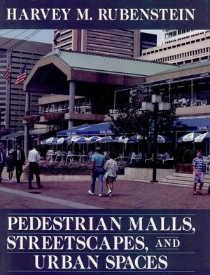 Pedestrian Malls, Streetscapes, and Urban Spaces (0471546801) cover image