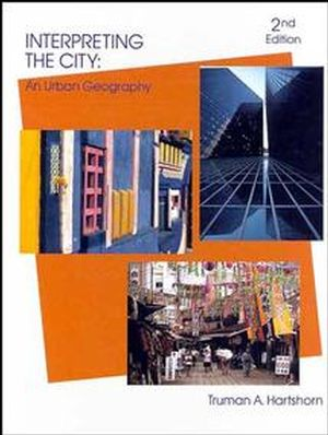 Interpreting the City: An Urban Geography, 2nd Edition