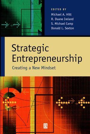 Strategic Entrepreneurship: Creating a New Mindset