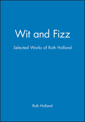 Wit and Fizz: Selected Works of Ruth Holland (0727912801) cover image