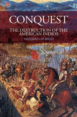 Conquest: The Destruction of the American Indios (0745640001) cover image