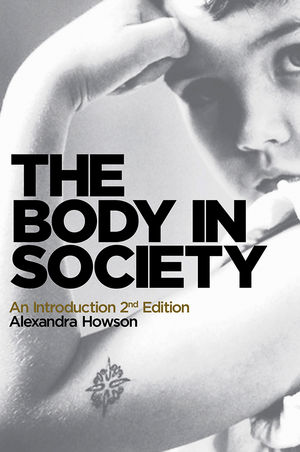The Body in Society: An Introduction, 2nd Edition