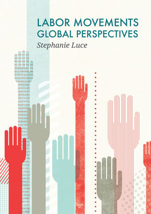 Labor Movements: Global Perspectives (0745670601) cover image