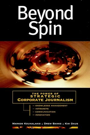 Beyond Spin: The Power of Strategic Corporate Journalism (0787945501) cover image