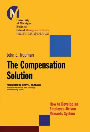 The Compensation Solution: How to Develop an Employee-Driven Rewards System (0787959901) cover image